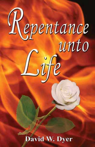 Repentance Unto Life, book by David W. Dyer