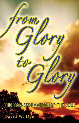 From Glory to Glory, free Christian Book by David Dyer