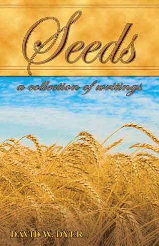 Seeds, free Christian Book by David Dyer